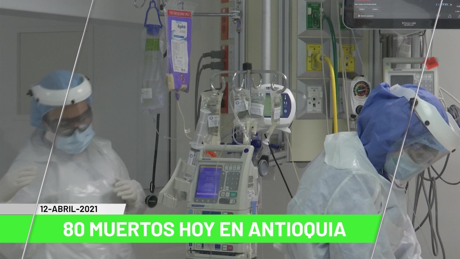 Titulares de Teleantioquia Noticias - lunes 12 de abril de 2021