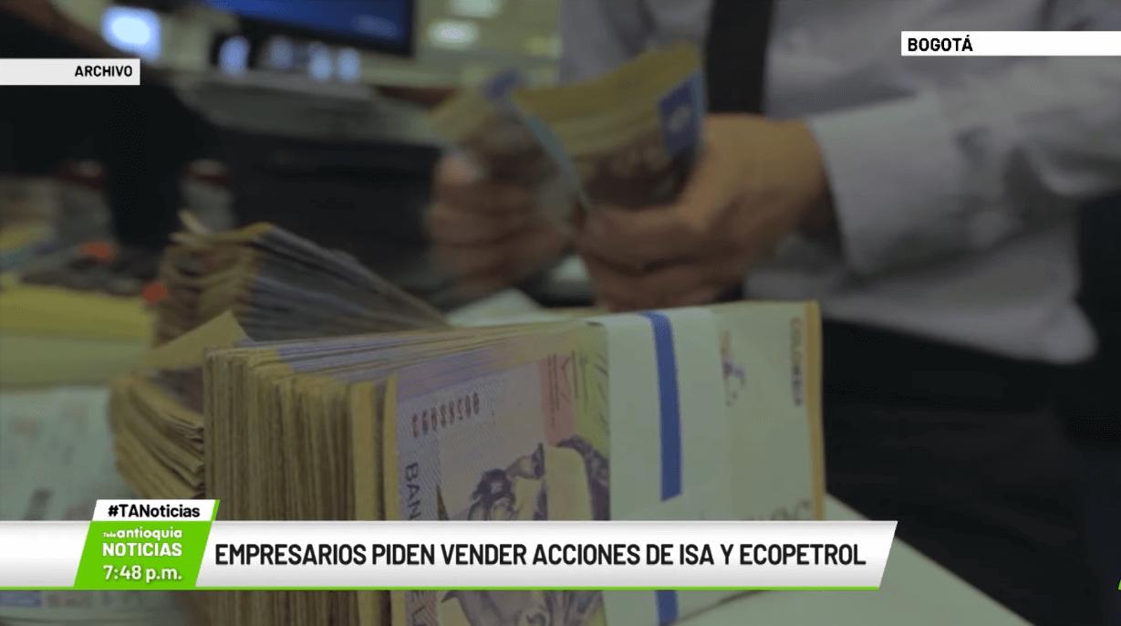Empresarios piden vender acciones de ISA y Ecopetrol