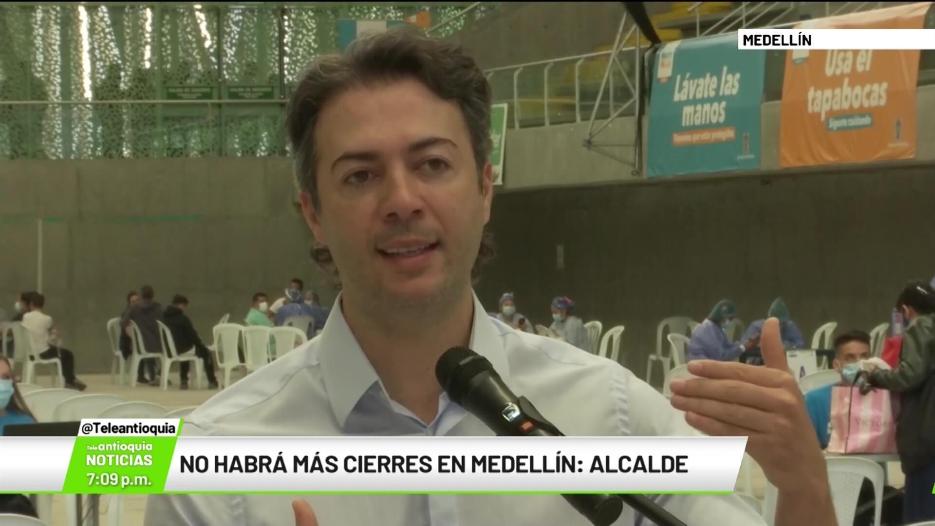 No habrá más cierres en Medellín: Daniel Quintero