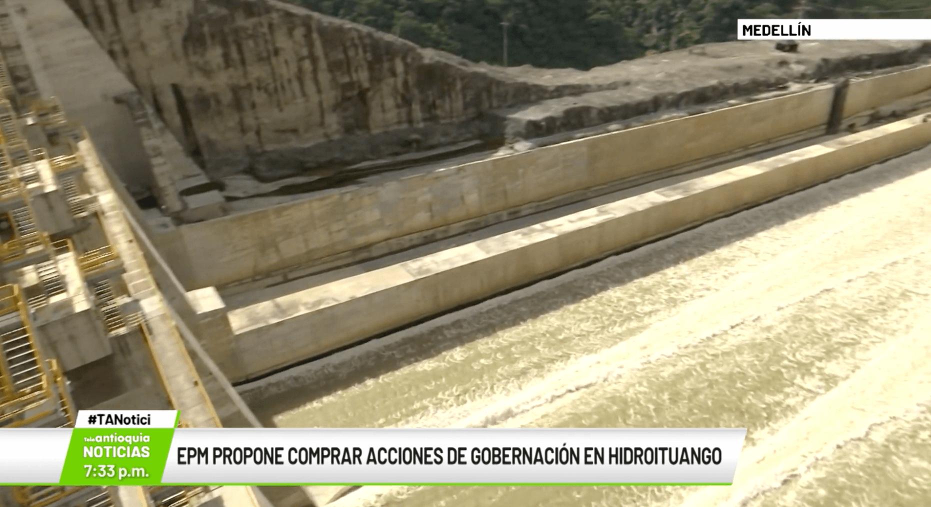 EPM propone comprar acciones de Gobernación en Hidroituango