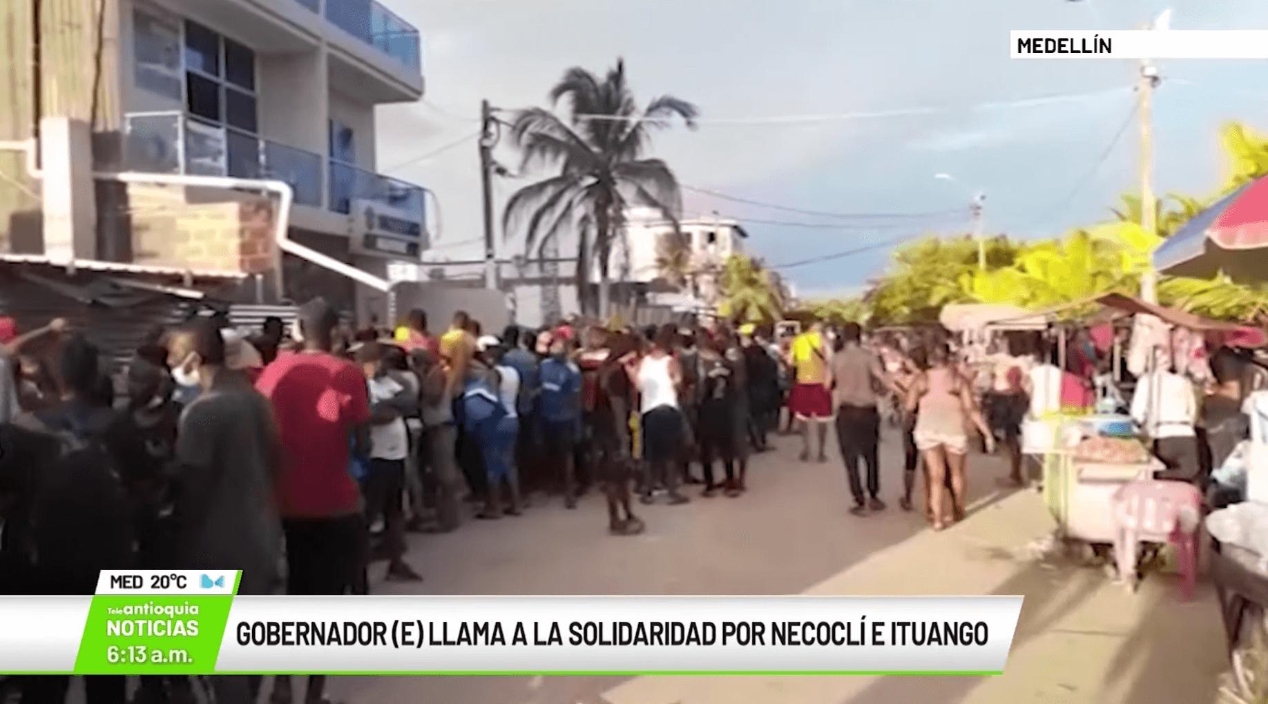 Gobernador (e) llama a la solidaridad por Necoclí e Ituango