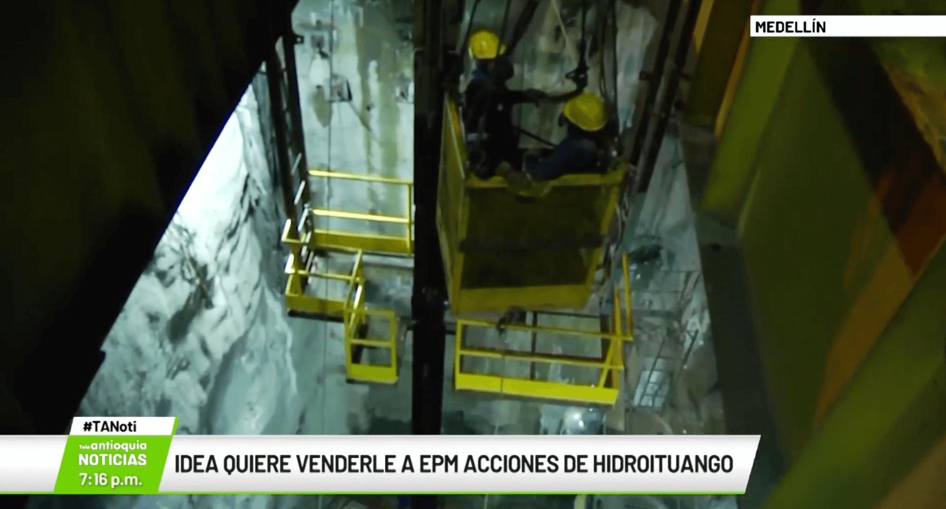 IDEA quiere venderle a EPM acciones de Hidroituango