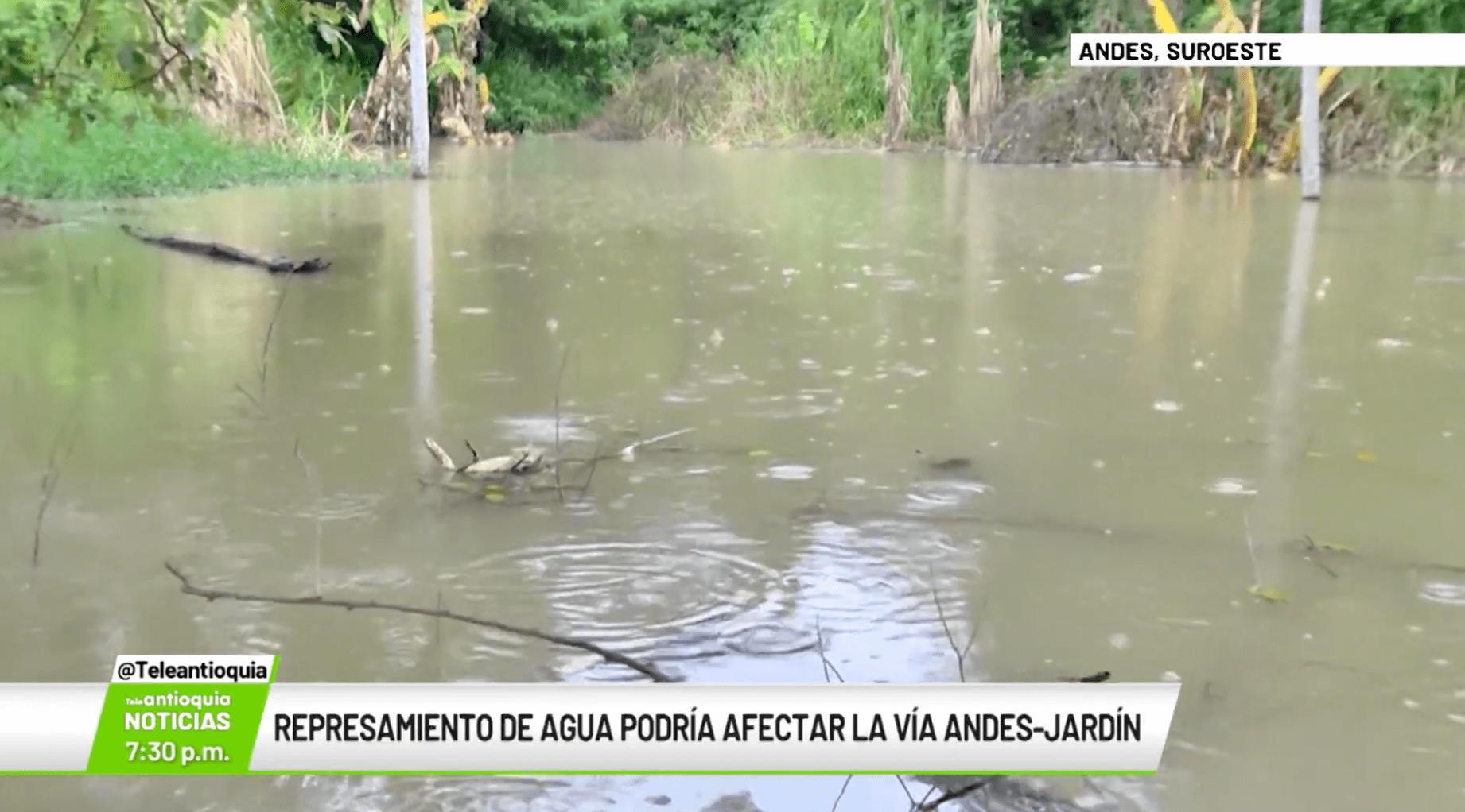 Represamiento de agua podría afectar la vía Andes-Jardín
