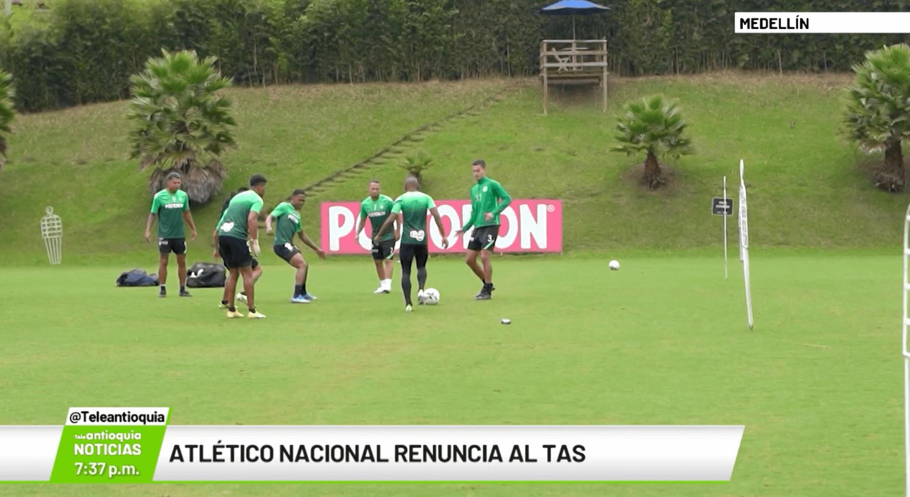 Atlético Nacional renúncia al TAS
