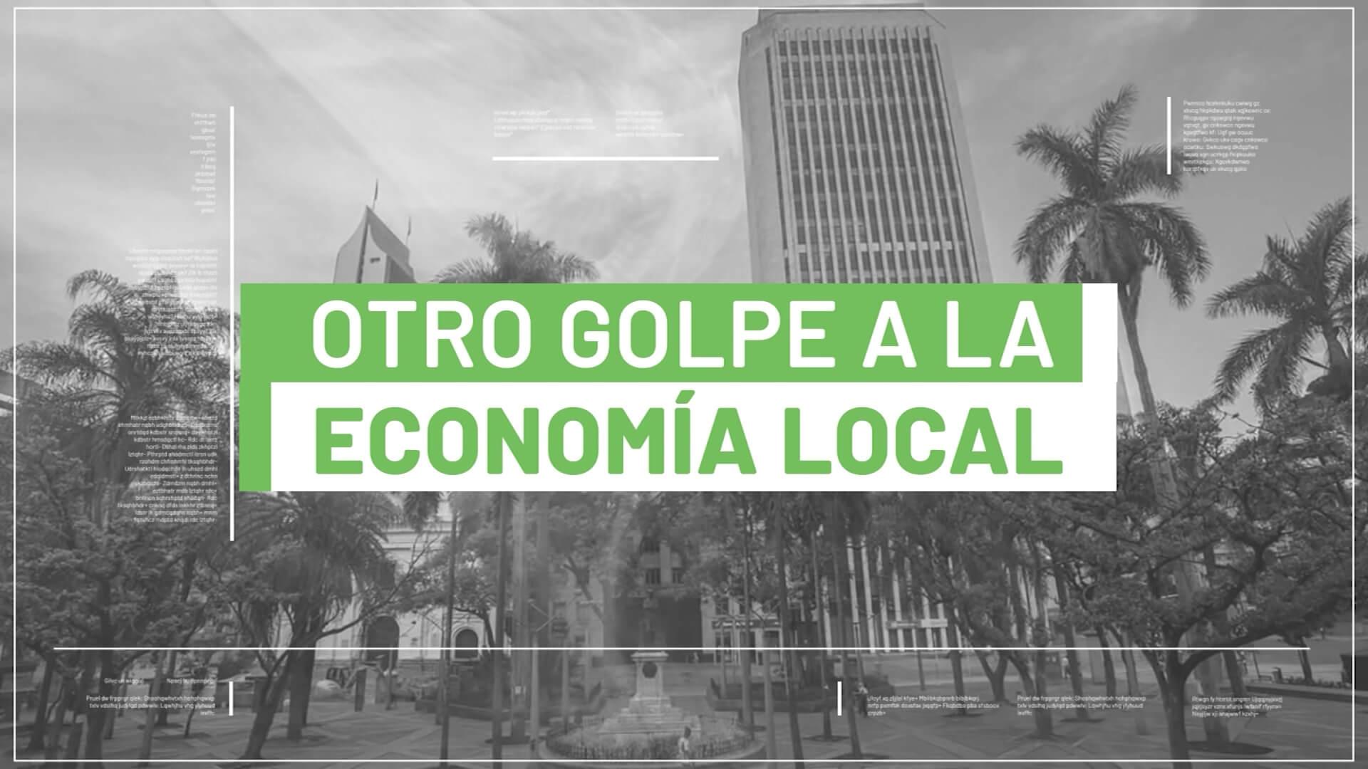 #EspecialesTA : Otro Golpe a la Economía Local, parte 1