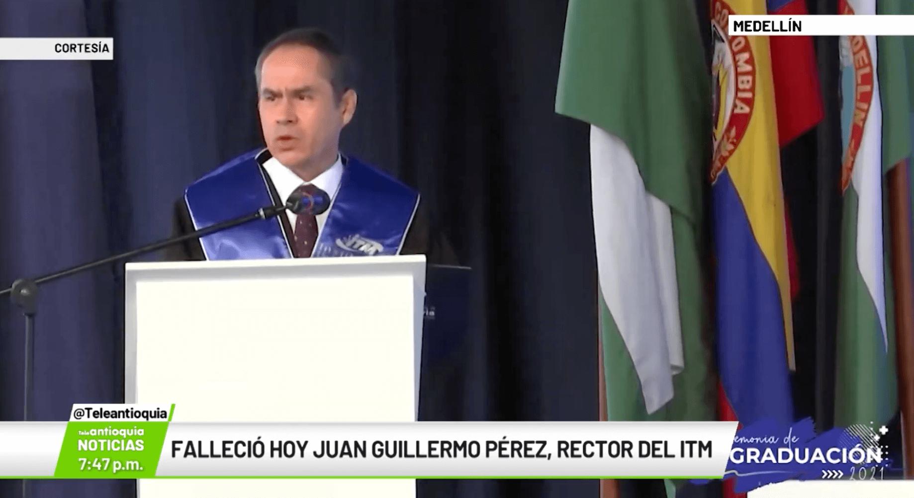 Falleció Juan Guillermo Pérez, rector de ITM