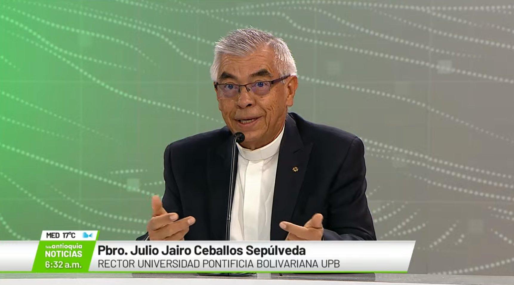 Entrevista con Pbro. Julio Jairo Ceballos Sepúlveda, rector de la UPB