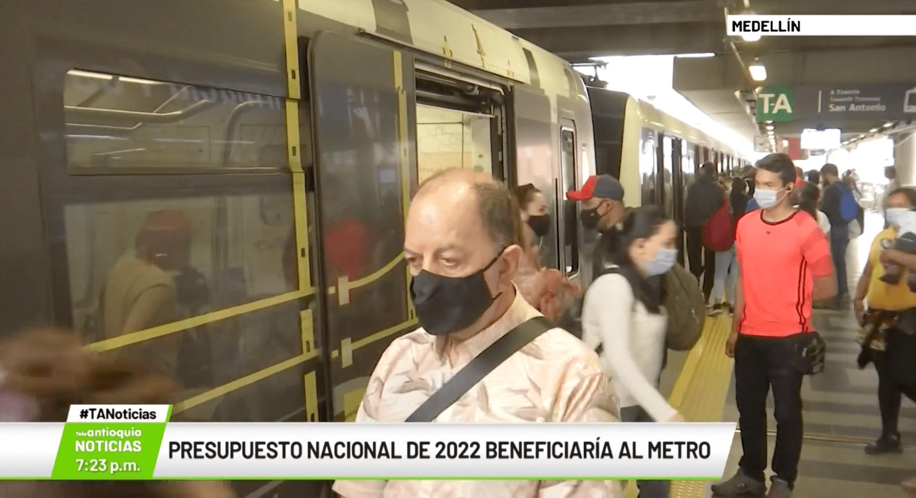 Presupuesto nacional de 2022 beneficiaría al Metro