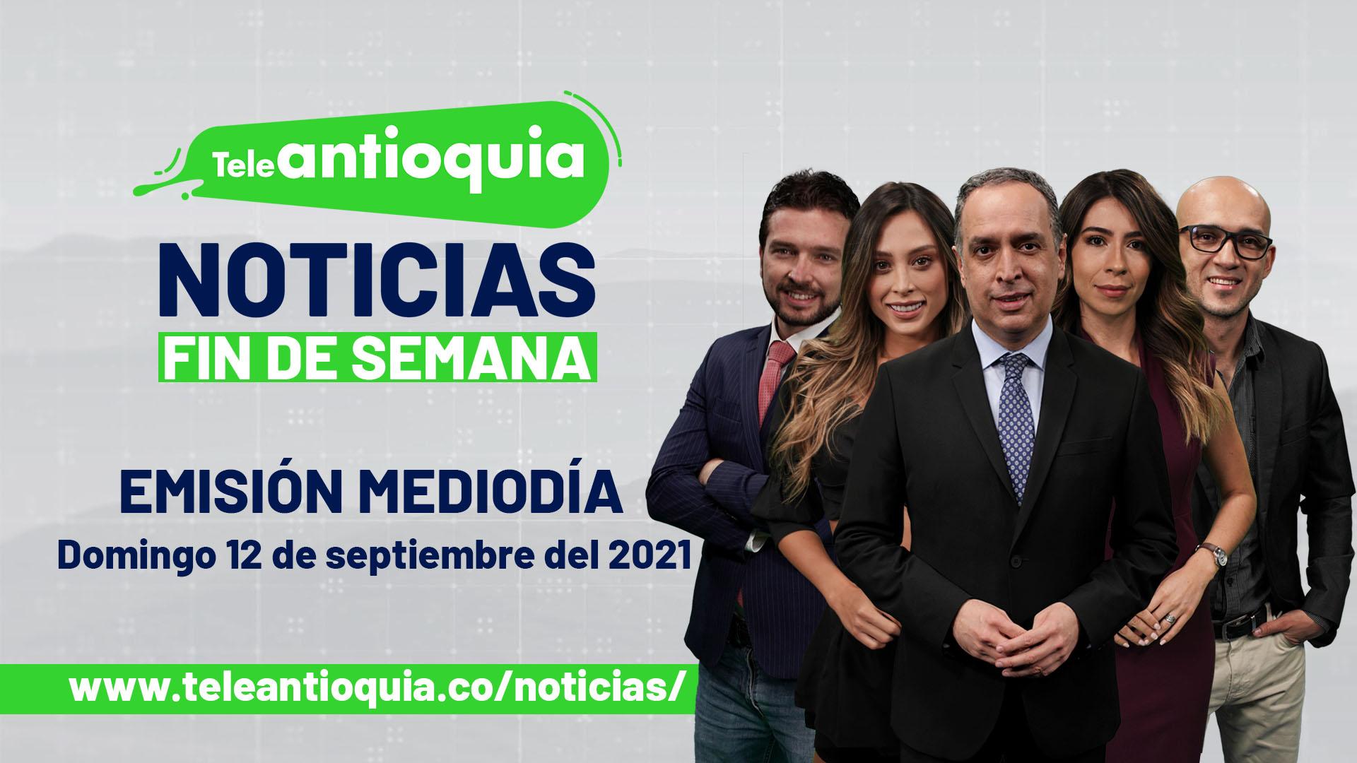 Teleantioquia Noticias – domingo 12 de septiembre de 2021 mediodía