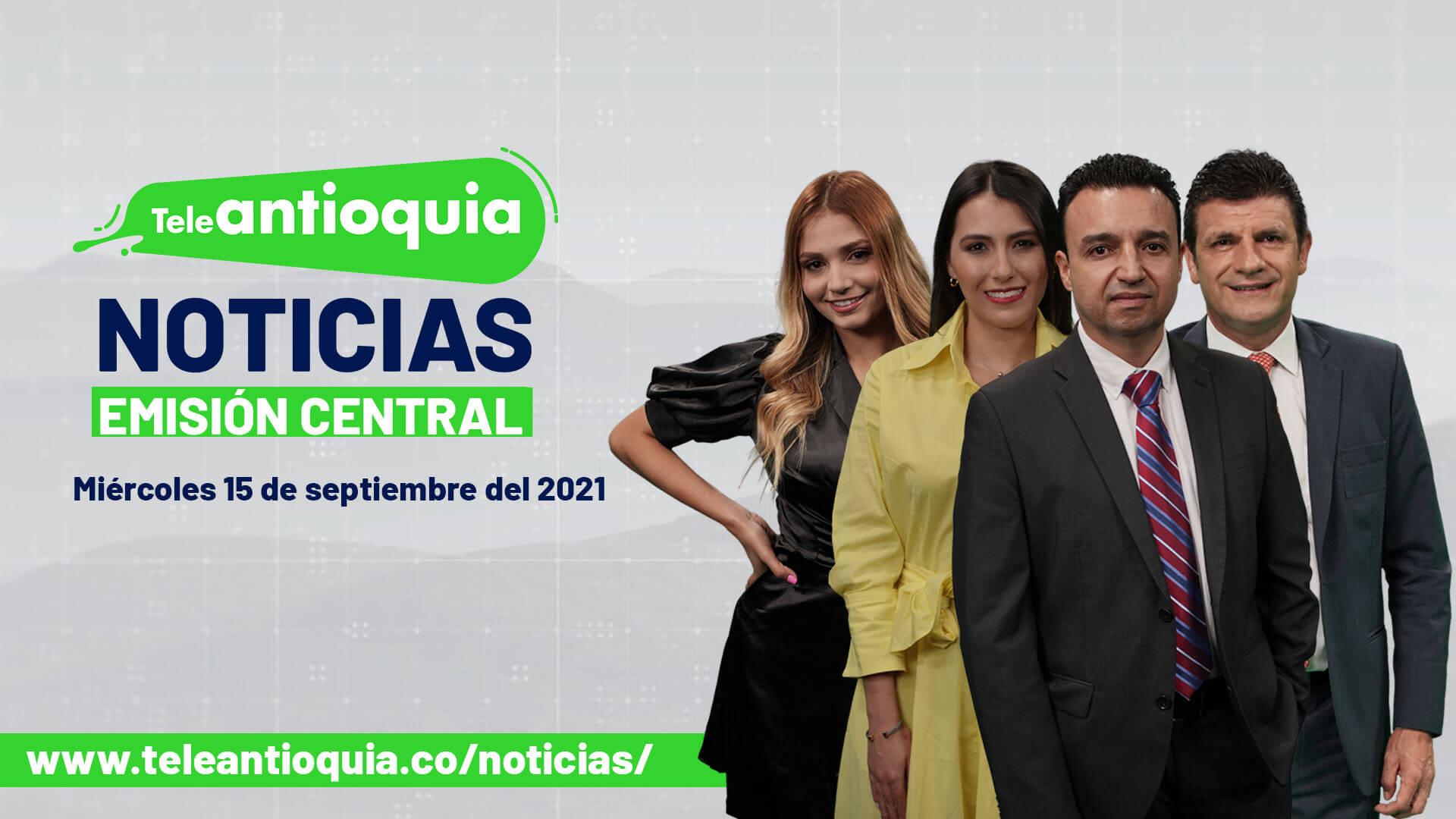 Teleantioquia Noticias - miércoles 15 de septiembre de 2021