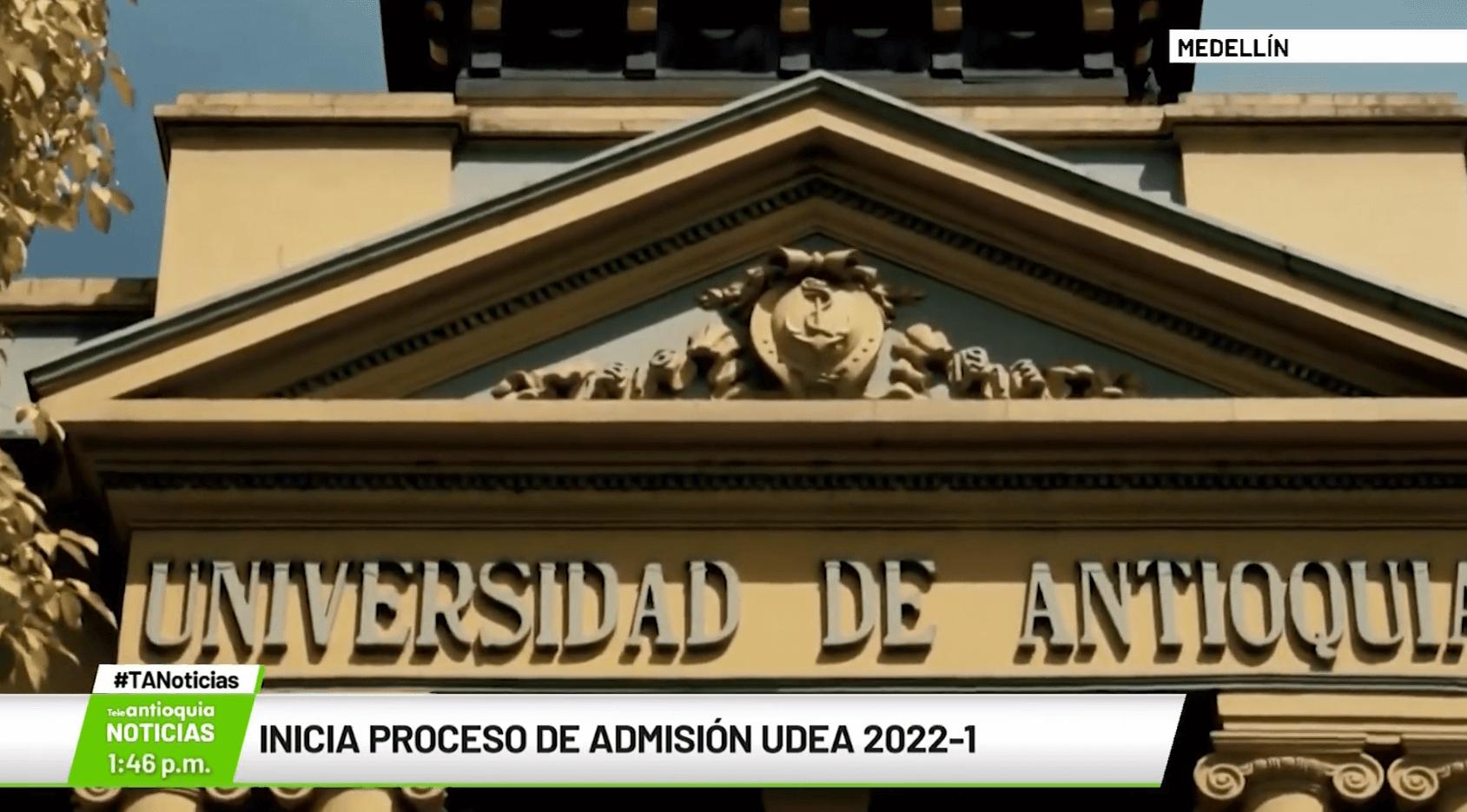 Inicia proceso de admisión U.de.A 2022-1