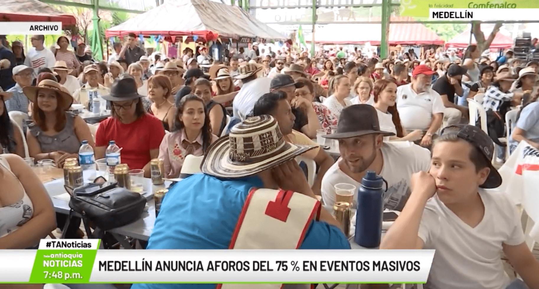 Medellín anuncia aforos del 75 % en eventos masivos