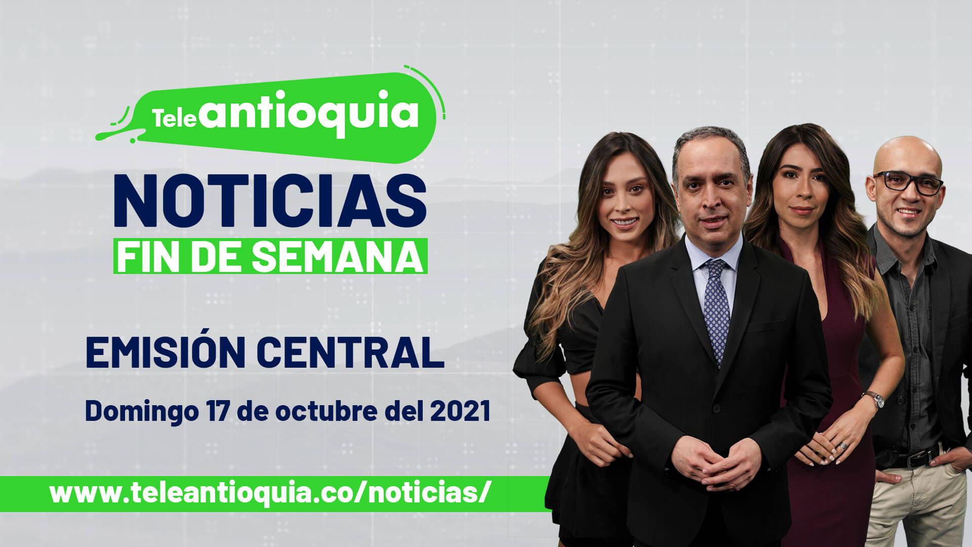 Teleantioquia Noticias - domingo 17 de octubre de 2021 noche