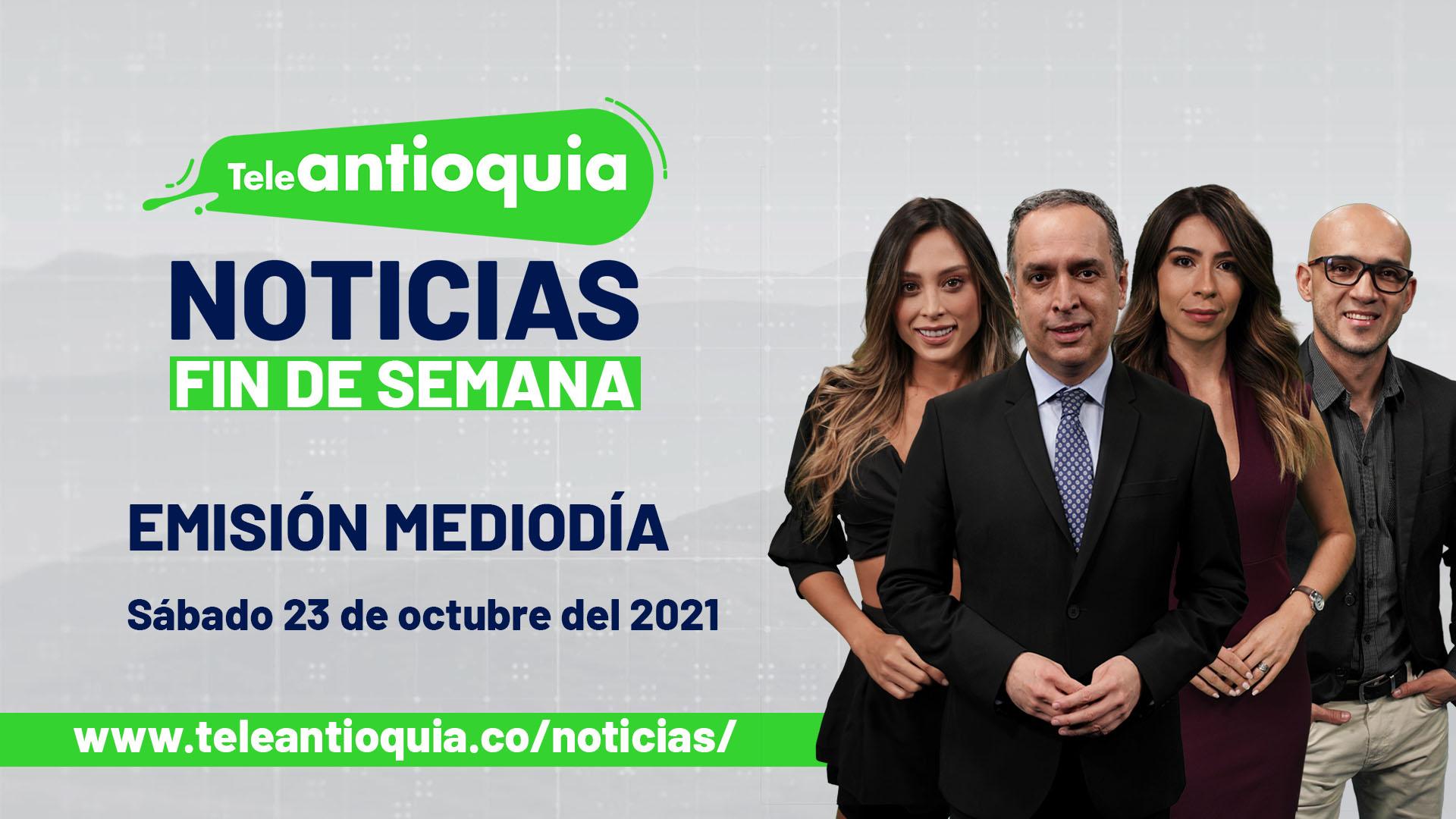Teleantioquia Noticias – sábado 23 de octubre de 2021 mediodía