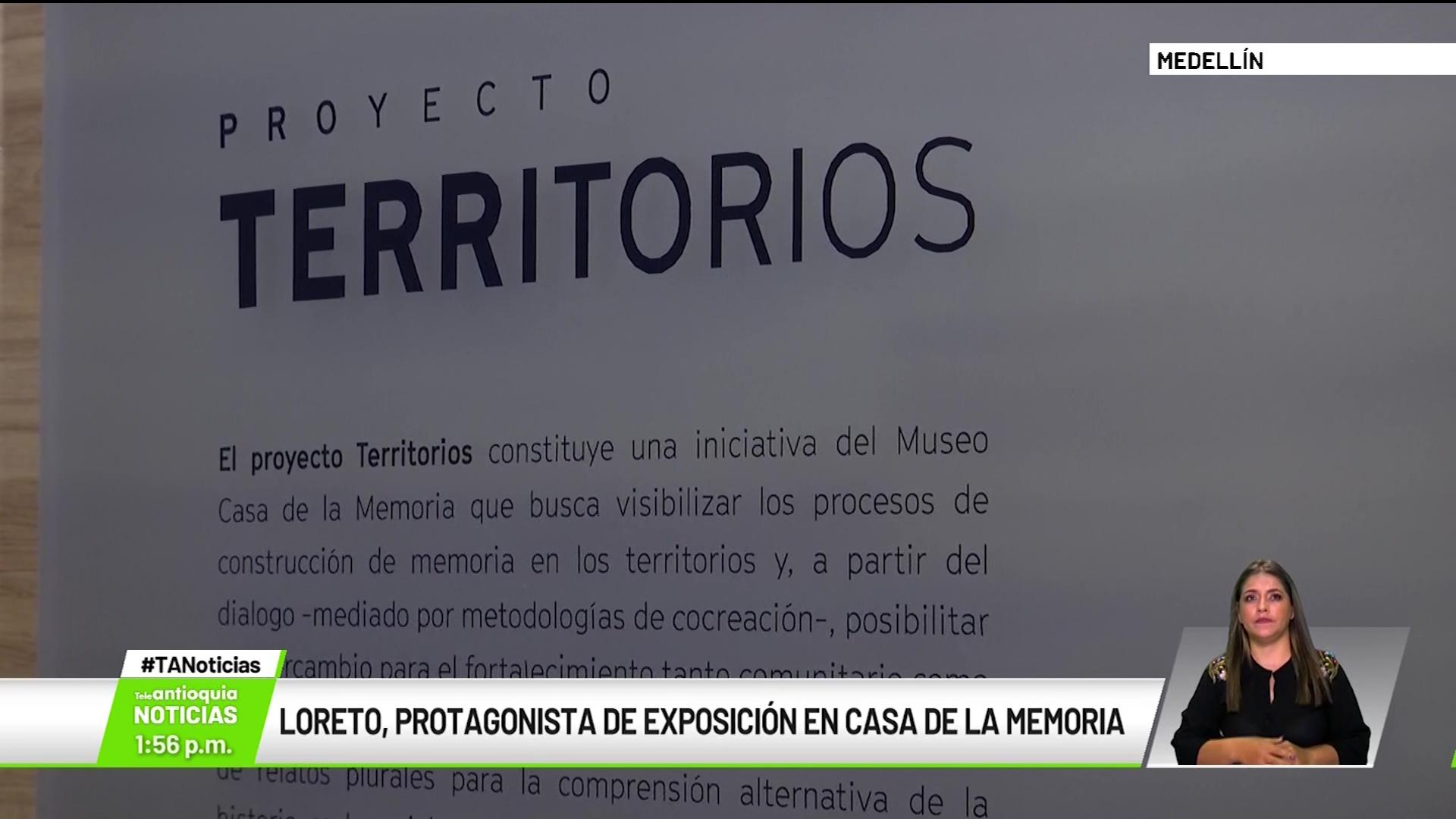 Loreto, protagonista de exposición en Casa de la Memoria